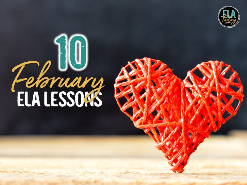 10 fresh February ELA lesson plans for middle and high school English Language Arts classrooms