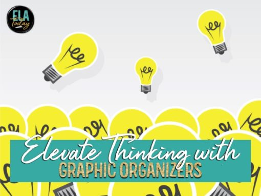5 ways to use graphic organizers in the classroom to elevate thinking #GraphicOrganizers #MiddleSchoolELA #HighSchoolELA